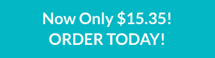 Now Only $15.35! ORDER TODAY!
