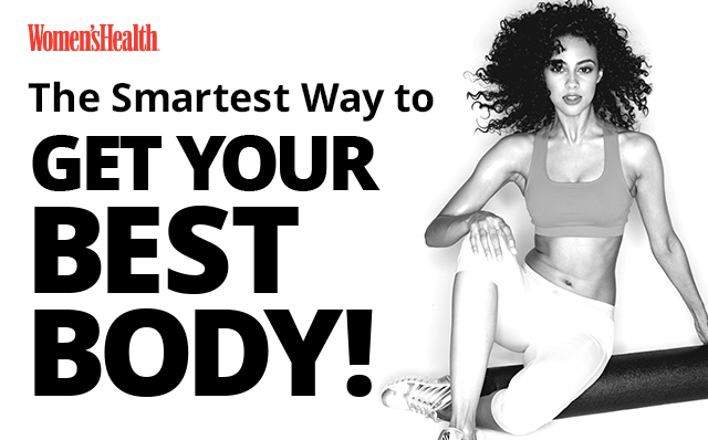 Women's Health | The Smartest wat to GET YOUR BEST BODY